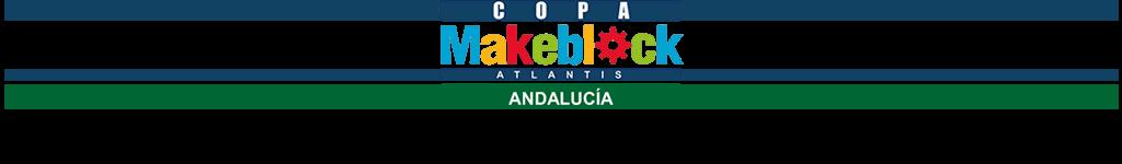 CopaMakeblockAtlantisAndalucia